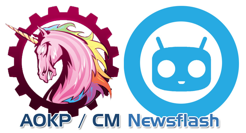 Android AOKP CustomRom Cyanogenmod modding Newsflash