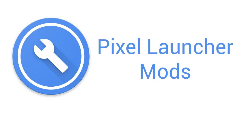 Android mod pixel Pixel. Launcher root